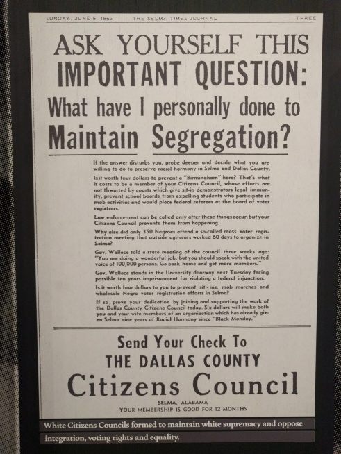 "Photo of a page from the June 9, 1963 Selma Times Journal, taken at The Legacy Museum in Montgomery, Alabama. The question at the top of the page reads, ""Ask Yourself This Important Question: What have I personally done to maintain segregation?"" The caption of the newspaper says, ""White Citizens Councils formed to maintain white supremacy and oppose integration, voting rights and equality."